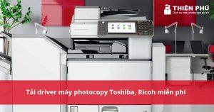 Tải driver máy photocopy Toshiba, Ricoh miễn phí