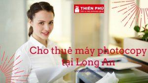 Cho thuê máy photocopy tại Long An